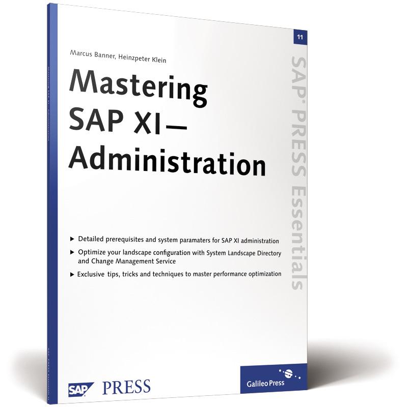 MARCUS BANNER HEINZPETER KLEIN - Mastering SAP XI Administration: SAP PRESS Essentials 11