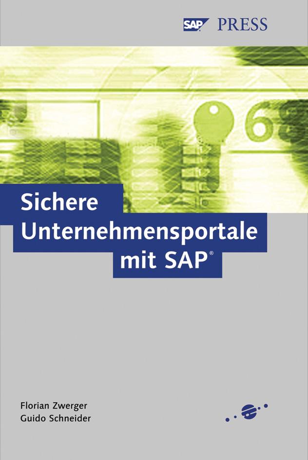 FLORIAN ZWERGER GUIDO SCHNEIDER - Sichere Unternehmensportale mit SAP