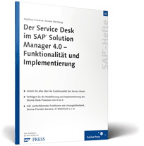Heft: Der Service Desk im SAP Solution Manager 4.0 � Funktionalit�t und Implementierung
